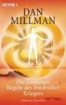 Die Goldenen Regeln des friedvollen Kriegers (German Edition) - Dan Millman, Annemarie Döring