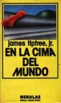 En la cima del mundo - James Tiptree Jr.