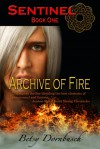 Sentinel Book 1: Archive of Fire - Betsy Dornbusch
