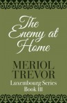 The Enemy At Home (Luxembourg) - Meriol Trevor