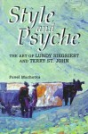 Style and Psyche: The Art of Lundy Siegriest and Terry St. John - Pavel Machotka, Mark A. Runco