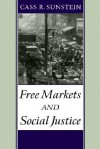 Free Markets and Social Justice - Cass R. Sunstein
