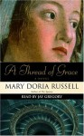 A Thread of Grace - Mary Doria Russell, Jay Gregory