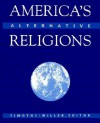 America's Alternative Religions - Timothy Miller