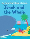 My Very First Bible Stories: Jonah and the Whale - Lois Rock, Alex Ayliffe