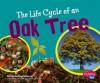 The Life Cycle of an Oak Tree - Linda Tagliaferro