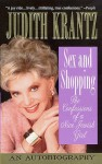 Sex and Shopping: The Confessions of a Nice Jewish Girl: An Autobiography - Judith Krantz