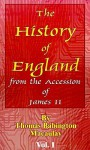 The History Of England From The Accession Of James Ii: Book One (History Of England; From The Accession Of James Ii) - Thomas Babington Macaulay