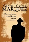 De avonturen van Miguel Littín - Gabriel García Márquez
