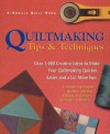 Quiltmaking Tips And Techniques: Over 1,000 Creative Ideas To Make Your Quiltmaking Quicker, Easier And A Lot More Fun - Jane Townswick