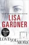 Love You More (Detective D.D. Warren #5) - Lisa Gardner