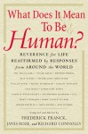 What Does It Mean to Be Human?: Reverence for Life Reaffirmed by Responses from Around the World - Frederick Franck, Frederick Franck, Janis Roze