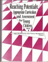 Reaching Potentials : Appropriate Curriculum and Assessment for Young Children (Volume 1) - Sue Bredekamp