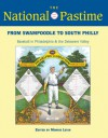 The National Pastime, 2013: From Swampoodle to South Philly: Baseball in Philadelphia and the Delaware Valley - Society for American Baseball Research (SABR)