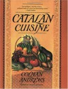 Catalan Cuisine: Europe's Last Great Culinary Secret - Colman Andrews