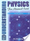 New Understanding Physics for Advanced Level - Jim Breithaupt