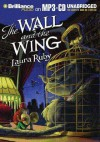 The Wall and the Wing - Laura Ruby, Renée Raudman