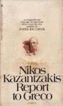 Report to Greco - Nikos Kazantzakis, P.A.Bien