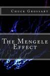 The Mengele Effect - Chuck Grossart