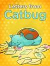 Letters From Catbug (Catbug eBooks) - Jason James Johnson, Emily Jourdan