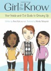 Girl In The Know: Your Inside And Out Guide To Growing Up - Anne Katz, Monika Melnychuk