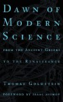 Dawn of Modern Science - Thomas Goldstein