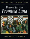 Bound for the Promised Land: The Great Black Migration - Michael L. Cooper