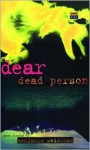 Dear Dead Person and Other Stories - Benjamin Weissman, Ira Silverberg