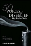 50 Voices of Disbelief: Why We Are Atheists - Russell Blackford, Udo Schuklenk