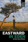 Eastward in Eden (An Owen Keane Mystery) - Terence Faherty