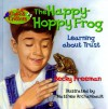 The Happy-Hoppy Frog - Becky Freeman, Matthew Archambault