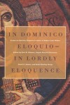 In Dominico Eloquio-In Lordly Eloquence: Essays on Patristic Exegesis in Honor of Robert L. Wilken - Robert Louis Wilken, Angela Russell Christman, David Hunter, Robin Darling Young, Paul M. Blowers