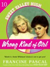 Wrong Kind of Girl (Sweet Valley High #10) - Francine Pascal