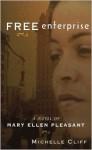 Free Enterprise: A Novel of Mary Ellen Pleasant - Michelle Cliff