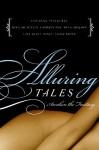 Alluring Tales: Awaken the Fantasy - Sylvia Day, Delilah Devlin, Myla Jackson, Cathryn Fox, Sasha White, Sasha White, Lisa Renee Jones