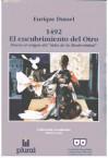 1492: El encubrimiento del Otro: Hacia el origen del mito de la Modernidad - Enrique Dussel