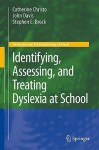 Identifying, Assessing, and Treating Dyslexia at School - Catherine Christo, John M. Davis, Stephen E. Brock