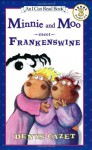 Minnie and Moo Meet Frankenswine - Denys Cazet