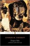 Conjure Tales and Stories of the Color Line (Penguin Classics) - Charles W. Chesnutt, William L. Andrews
