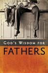 God's Wisdom for Fathers - Jack Countryman