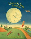 Lleve a la Luna a Pasear = I Took the Moon for a Walk - Carolyn Curtis, Alison Jay