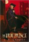 The True Prince - J.B. Cheaney