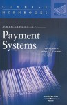 Principles of Payment Systems (Concise Hornbook) (Concise Hornbooks) - Robert S. Summers, James J. White