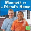 Manners at a Friend's Home - Terri DeGezelle, Madonna M. Murphy