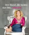 Der Hund, die Krähe, das Om ... und Ich!: Mein Yoga-Tagebuch - Susanne Fröhlich