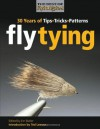 Fly Tying: 30 Years of Tips, Tricks, and Patterns (Best of Fly Rod & Reel) - Joe Healy, Ted Leeson