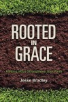 Rooted in Grace - Jesse Bradley