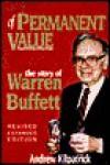 Of Permanent Value: The Story of Warren Buffett, Revised - Andrew Kilpatrick