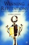 Winning Reputations: How to Be Your Own Spin Doctor - Chris Genasi