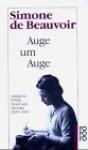 Auge Um Auge. Artikel Zu Politik, Moral Und Literatur 1945 1955 - Simone de Beauvoir